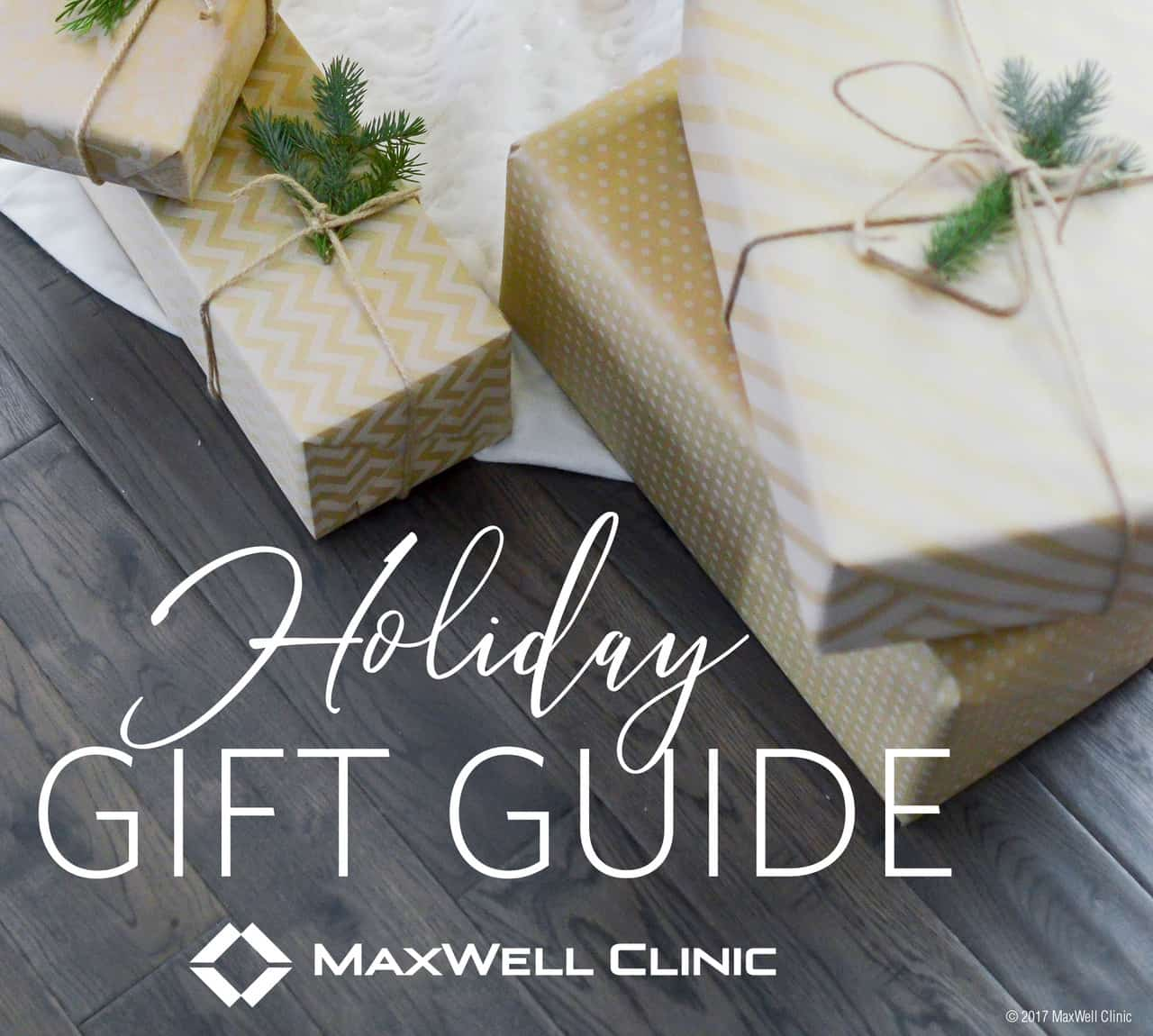 MaxWell Clinic's Holiday Gift Guide