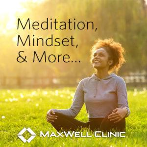 Meditation, Mindset, & More